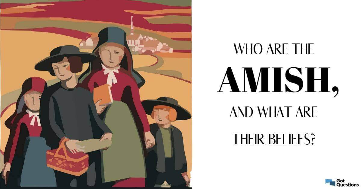 Who are the Amish, and what are their beliefs