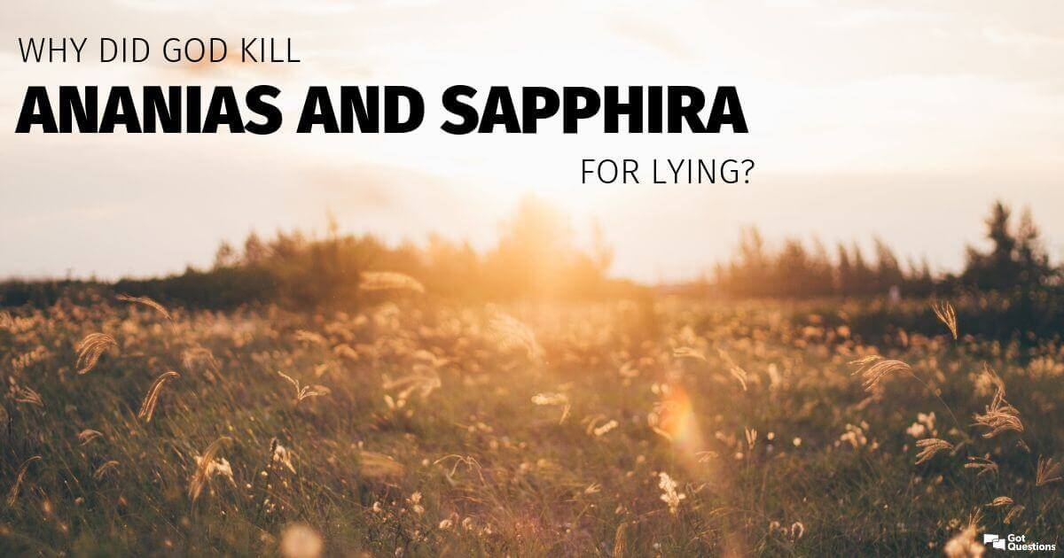Why did God kill Ananias and Sapphira for lying