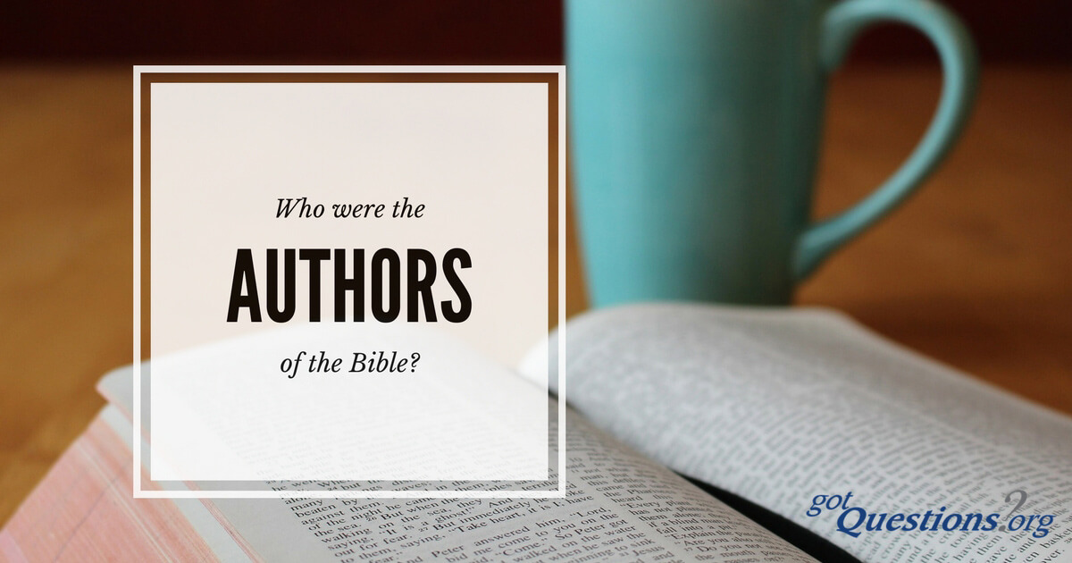 Who were the authors of the books of the Bible