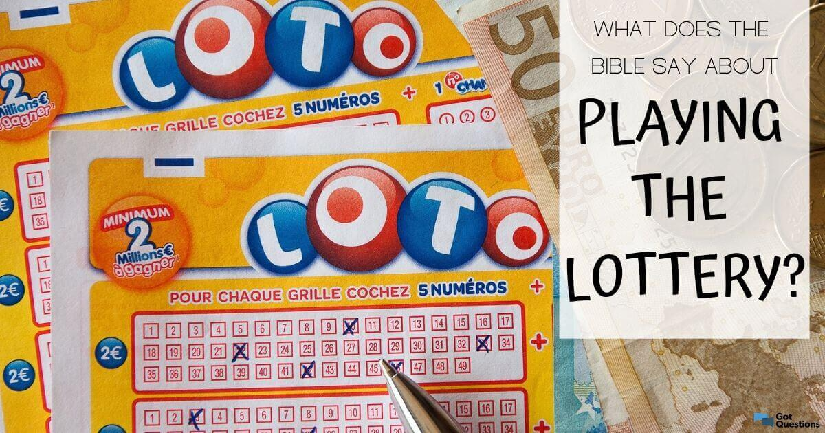 What does the Bible say about playing the lottery