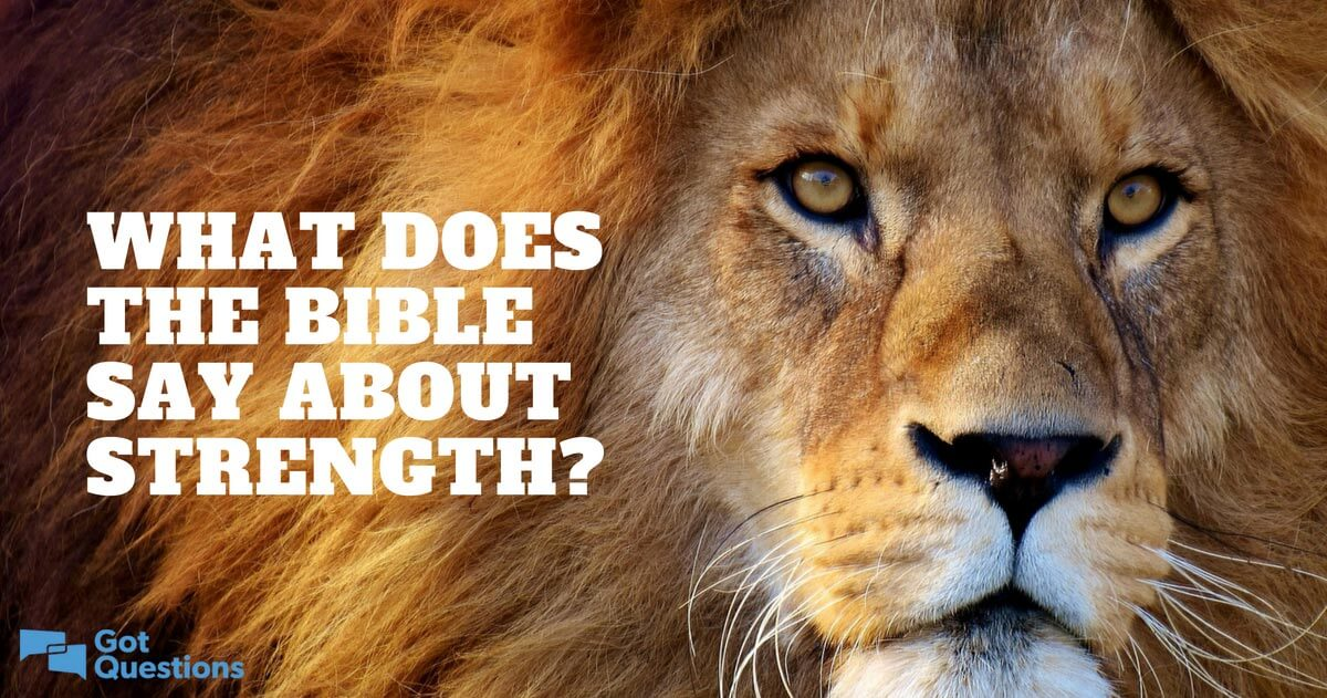 What Does The Bible Say About Strength