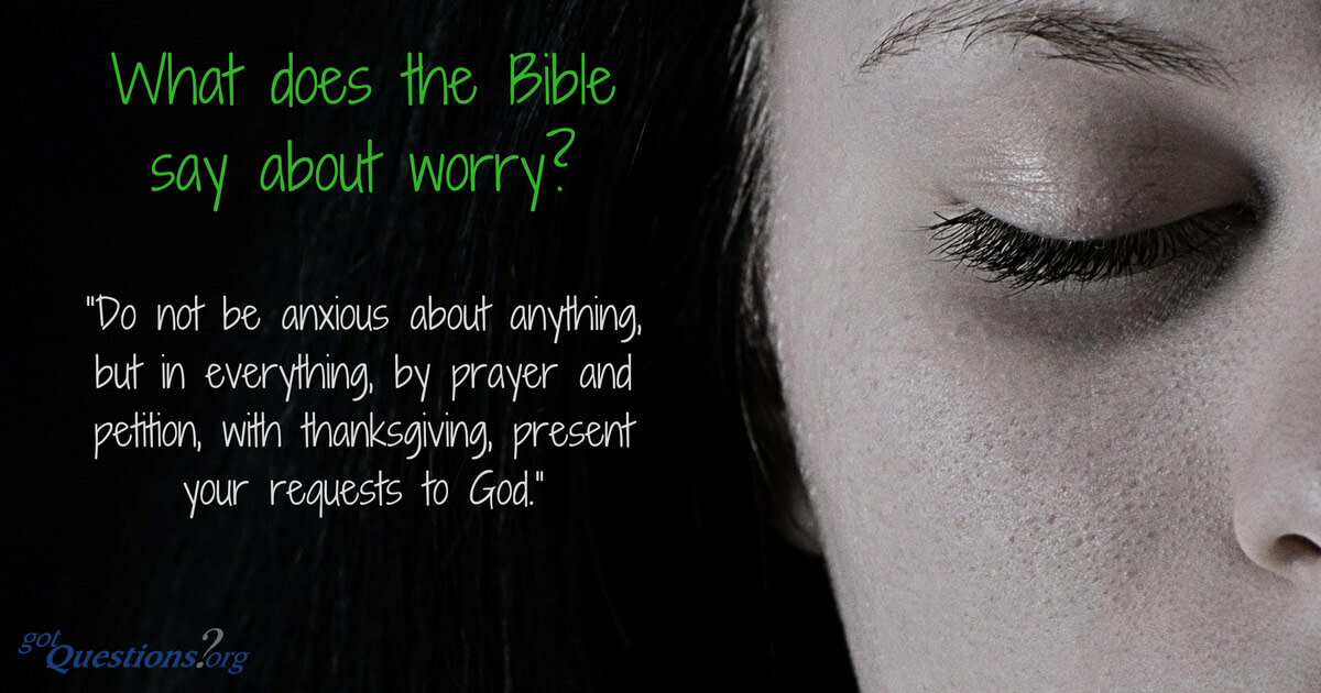 What Does The Bible Say About Worry