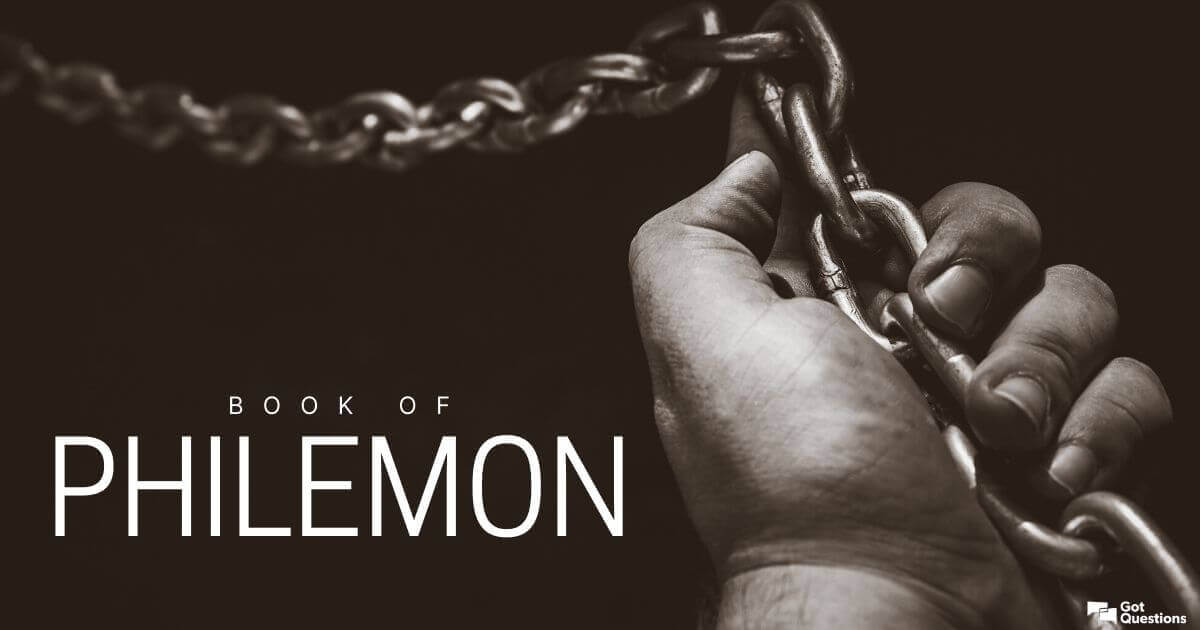 Summary of the Book of Philemon - Bible Survey | GotQuestions.org