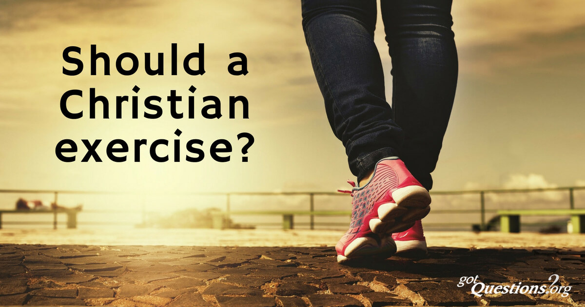 Should A Christian Exercise  Is Exercise Something