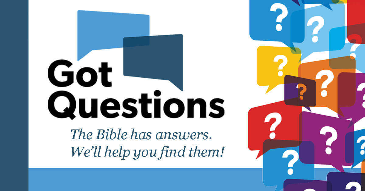 Bible Questions Answered | GotQuestions org