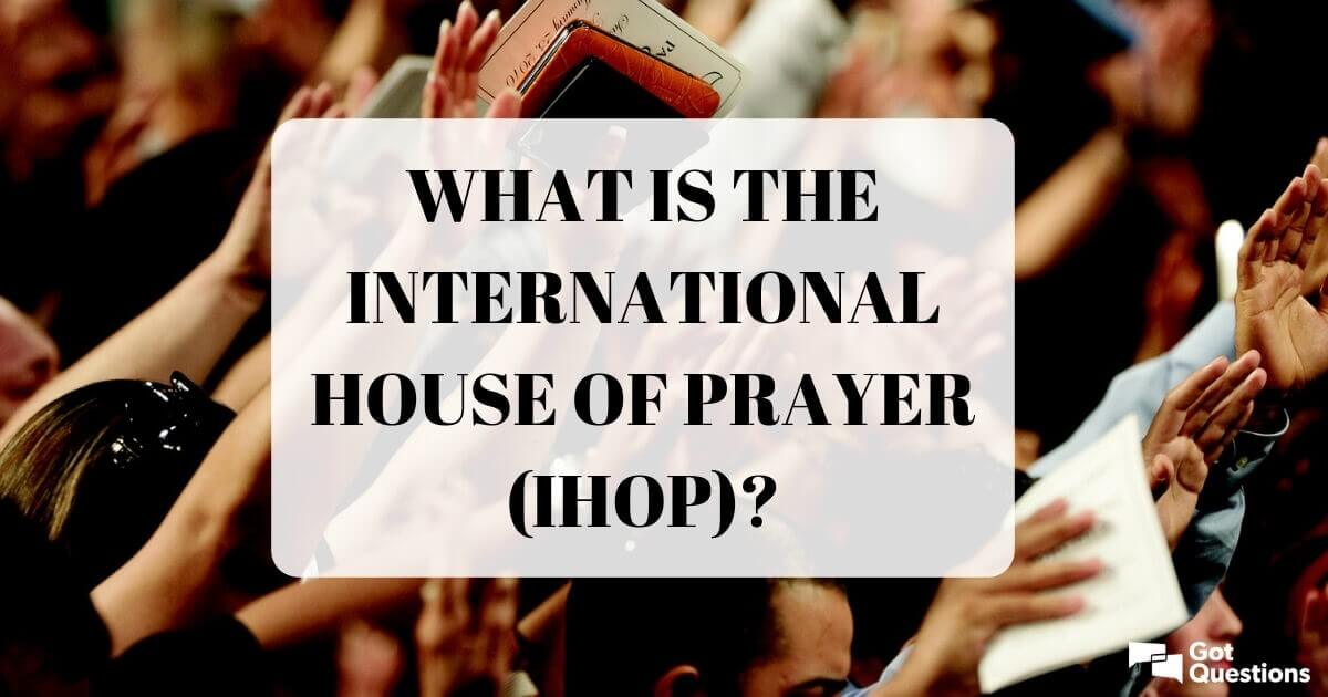 What is the International House of Prayer (IHOP