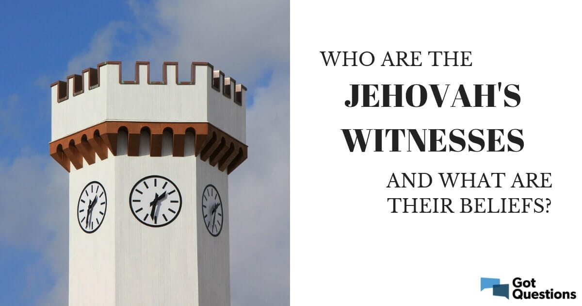 Who are the Jehovah's Witnesses and what are their beliefs