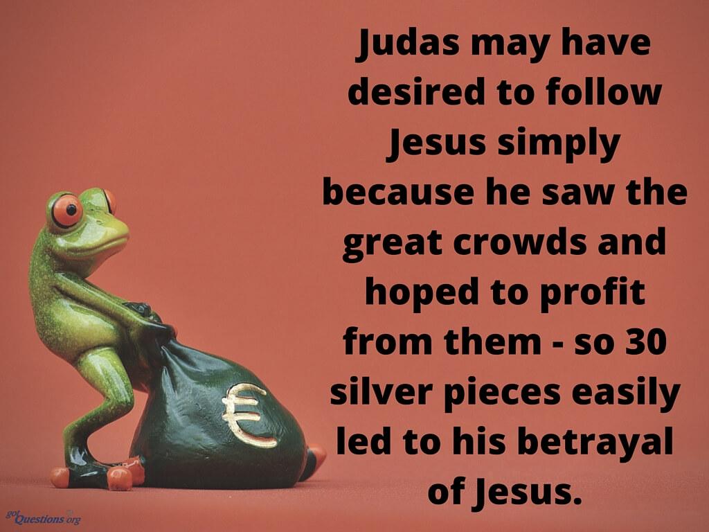 Why Did Judas Betray Jesus