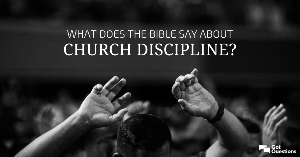 What does the Bible say about church discipline
