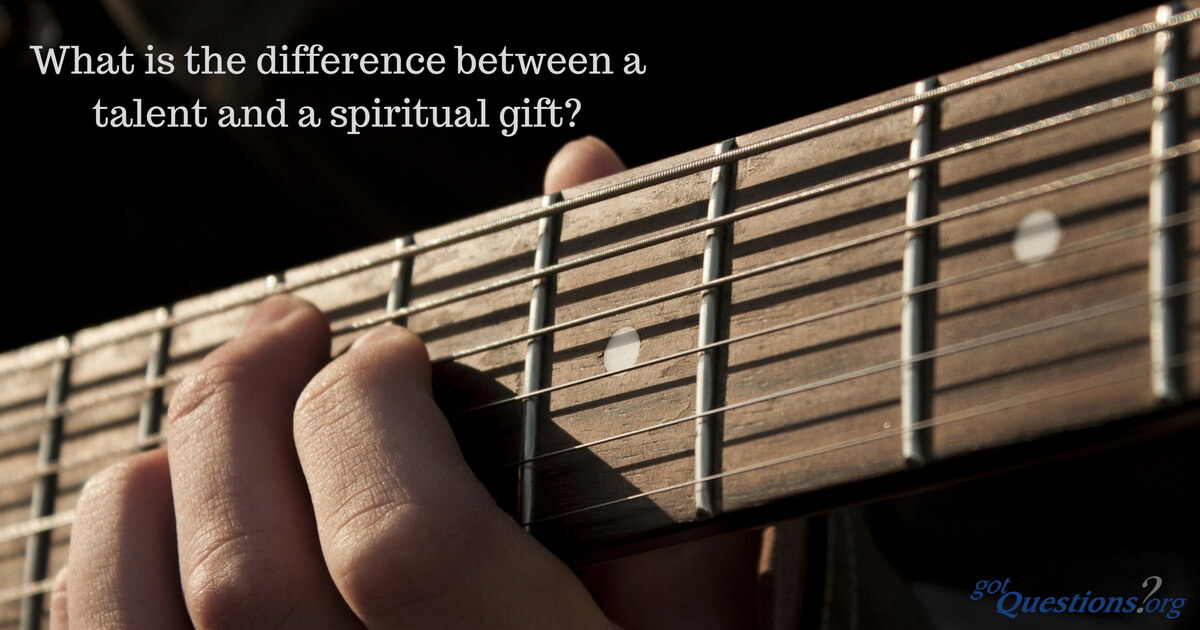 What Is The Difference Between A Talent And A Spiritual Gift