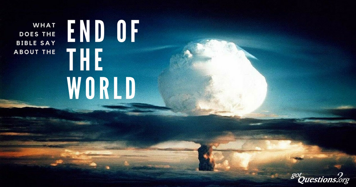 What does the Bible say about the end of the world (eschaton)?