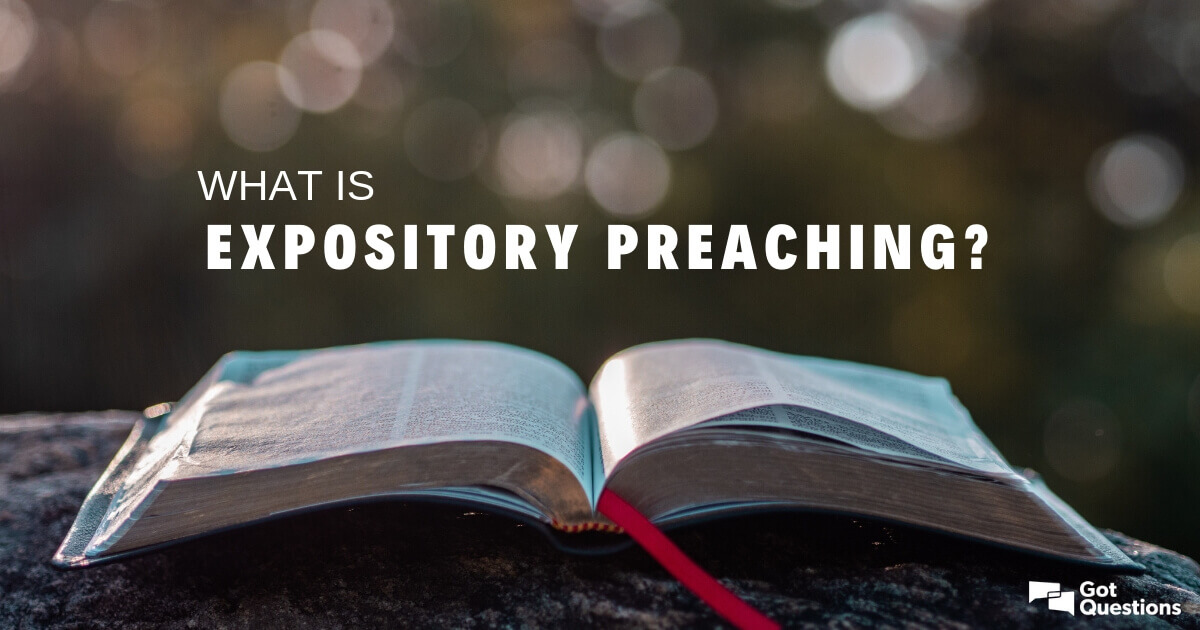 What is expository preaching? | GotQuestions org