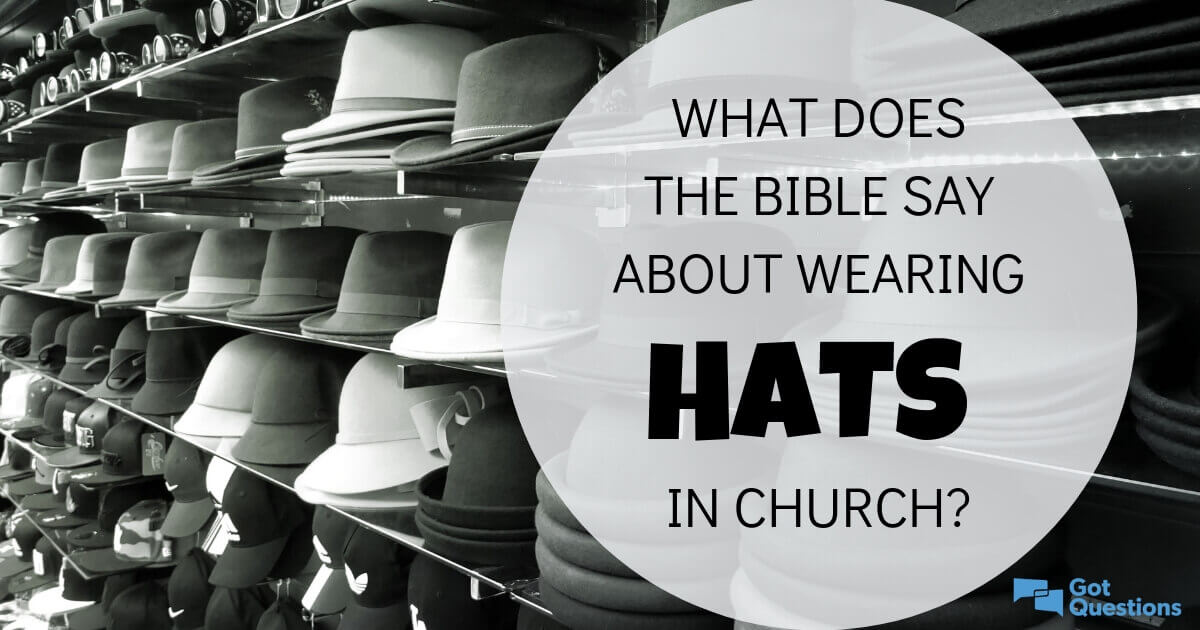 What does the Bible say about wearing hats in church  1a0b458585