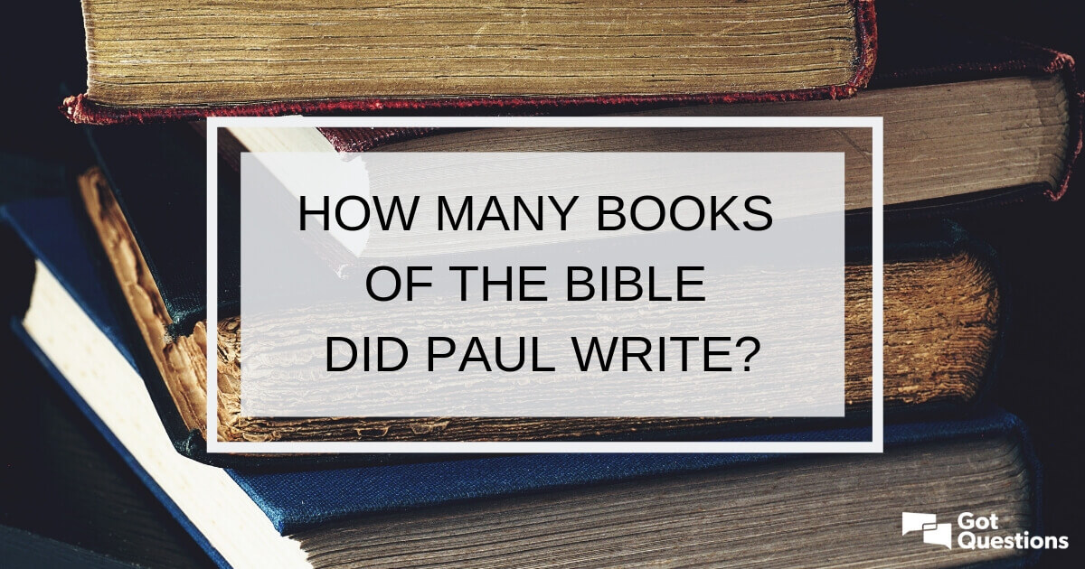 How Many Books Of The Bible Did Paul Write