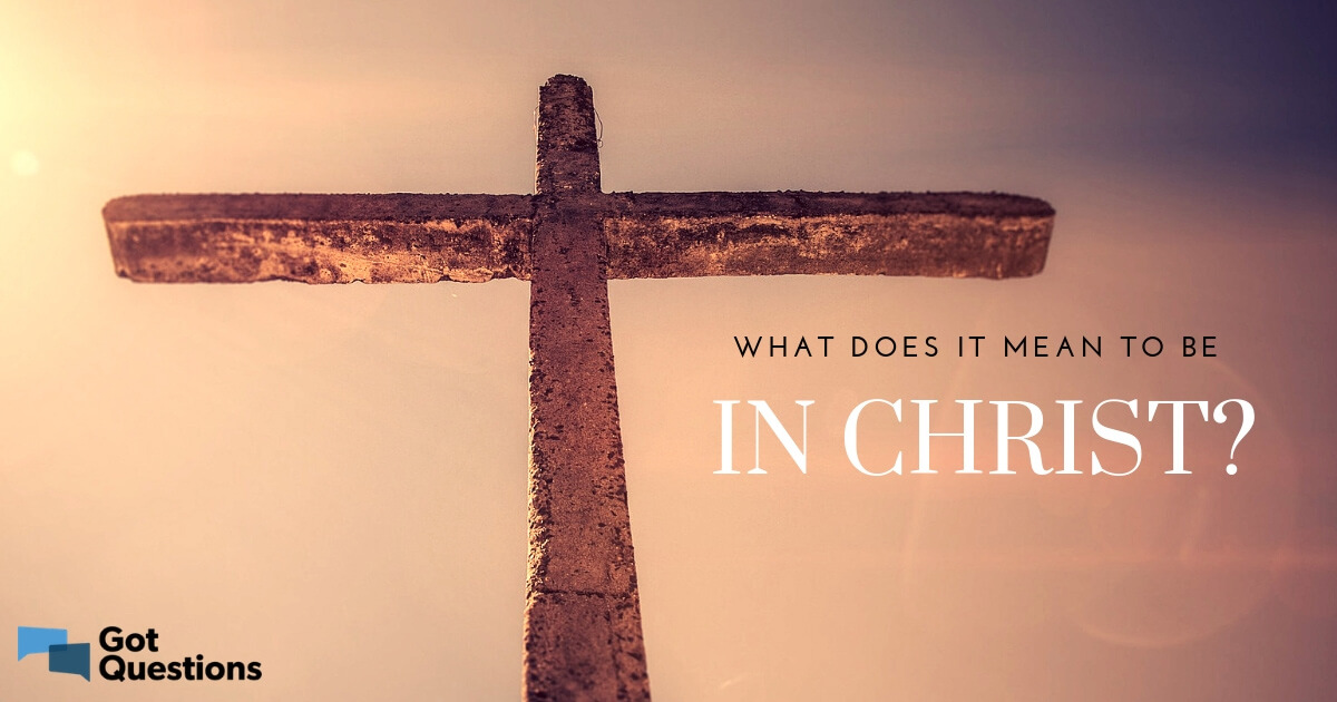 What does it mean to be in christ voltagebd Images