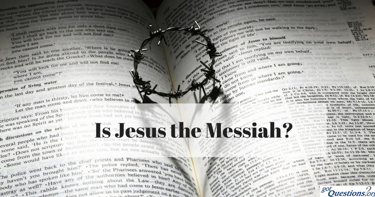 Is Jesus the Messiah?