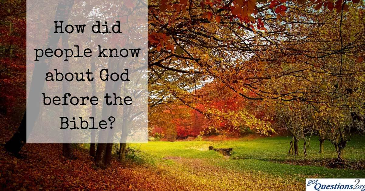 How did people know about God before the Bible