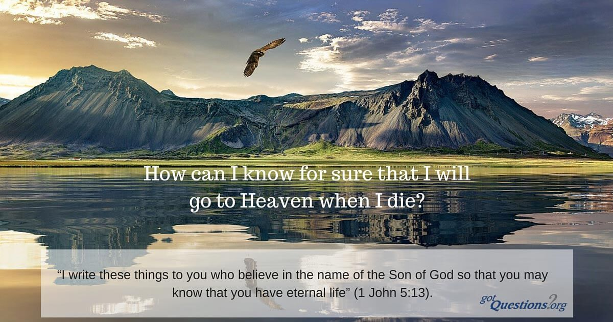 how can i know for sure that i will go to heaven when i die