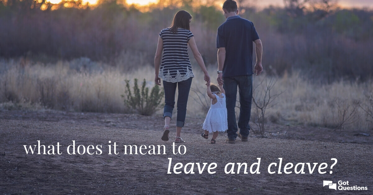 what does it mean to leave and cleave