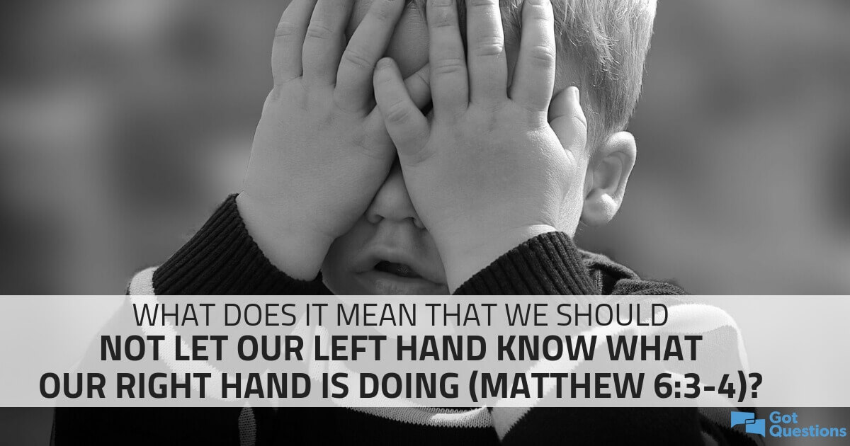 What does it mean that we should not let our left hand know