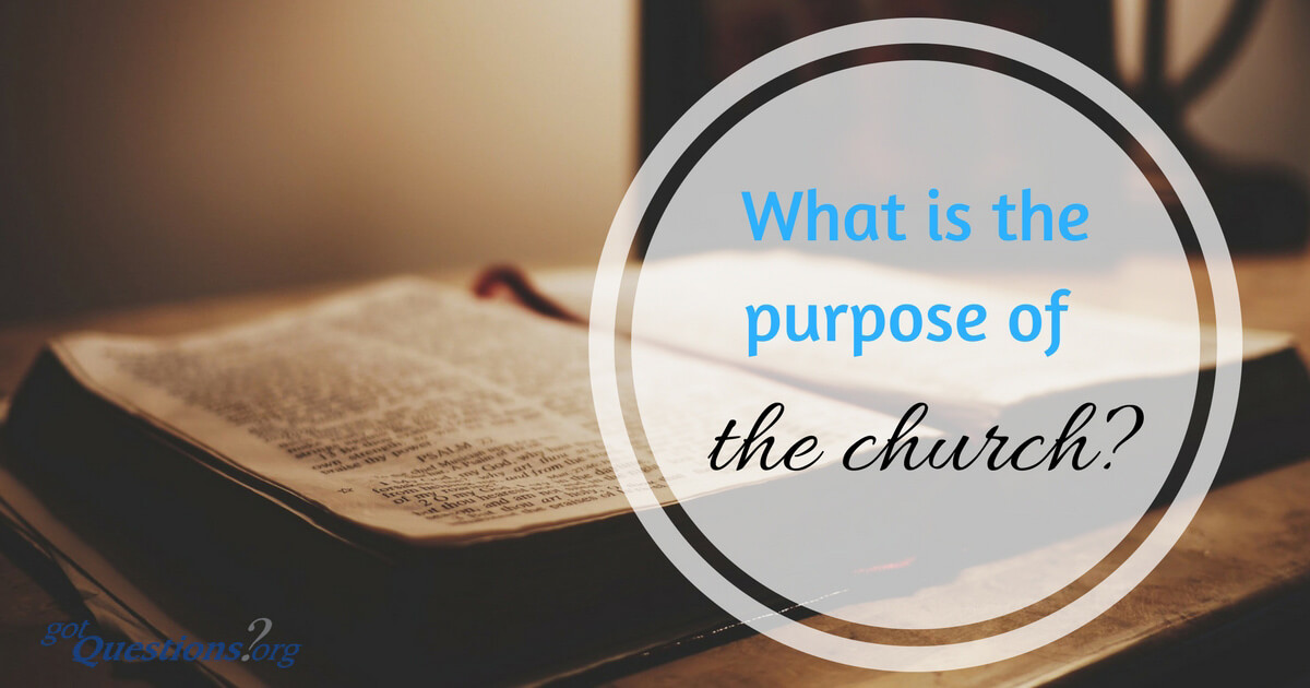 What is the purpose of the church?