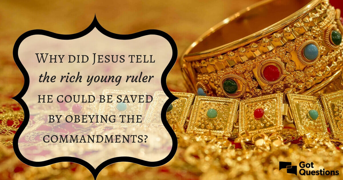Why did Jesus tell the rich young ruler he could be saved by