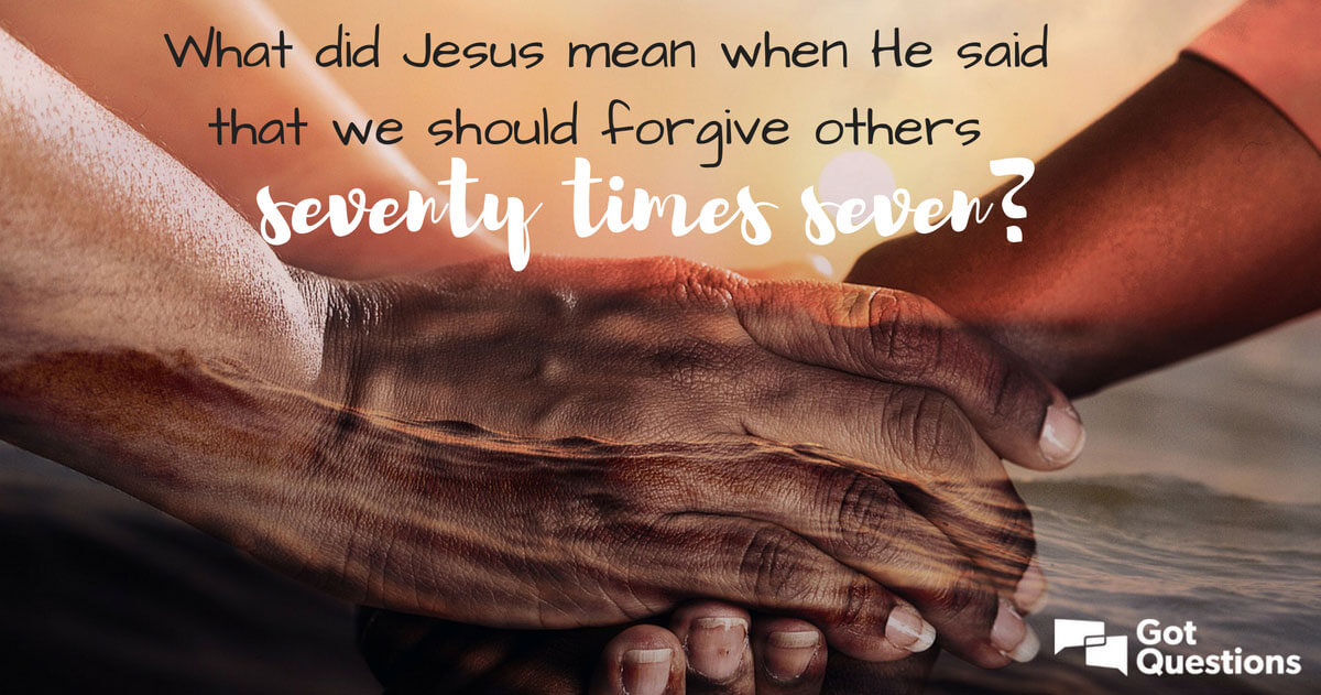 What did Jesus mean when He said that we should forgive