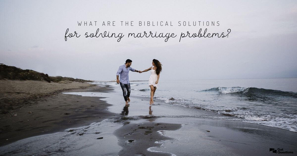 Problems scriptures on marriage BIBLE VERSES