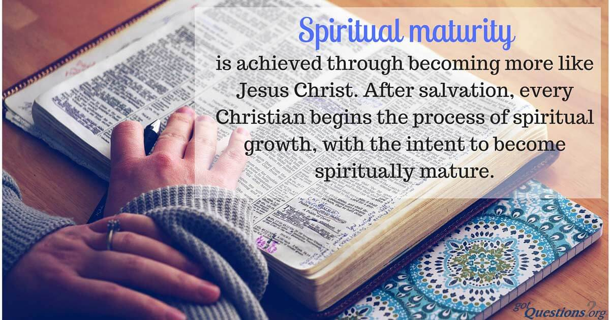 What is spiritual maturity? How can I become more