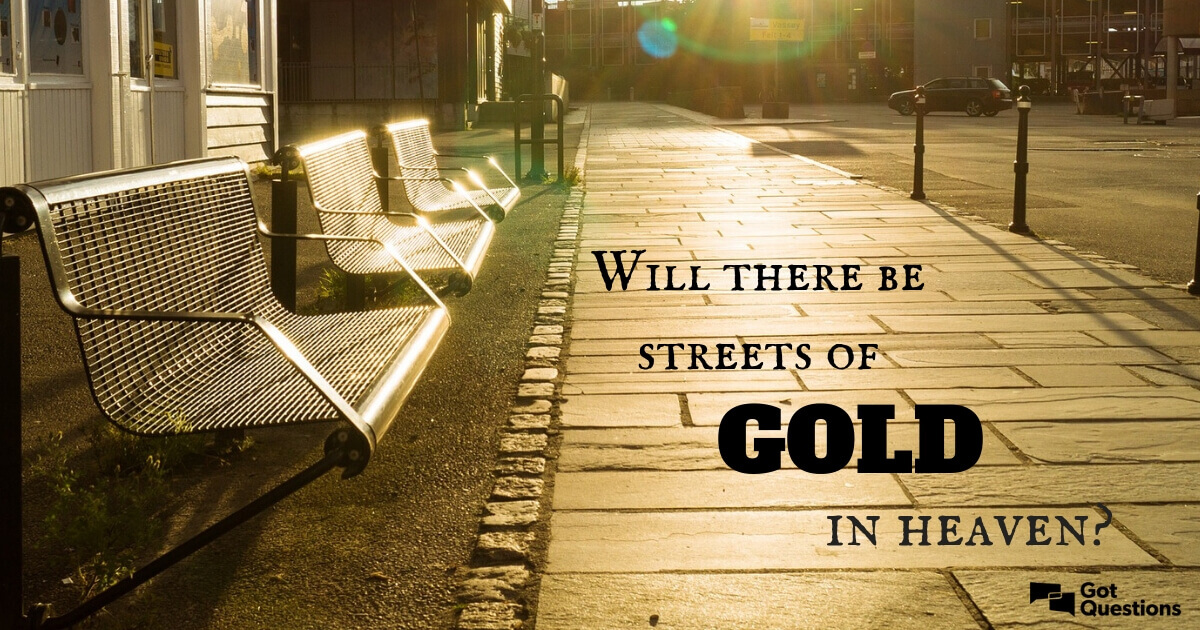 will there literally be streets of gold in heaven