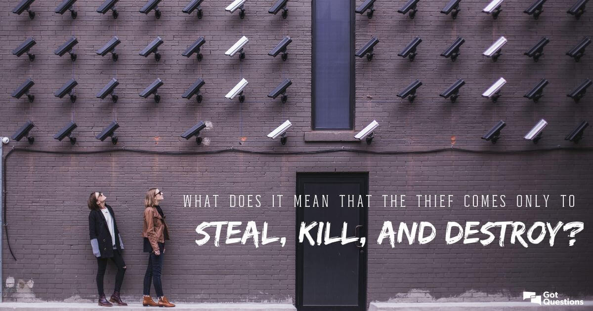 What does it mean that the thief comes only to steal, kill