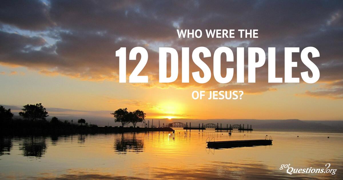 who were the twelve 12 disciples apostles of jesus christ