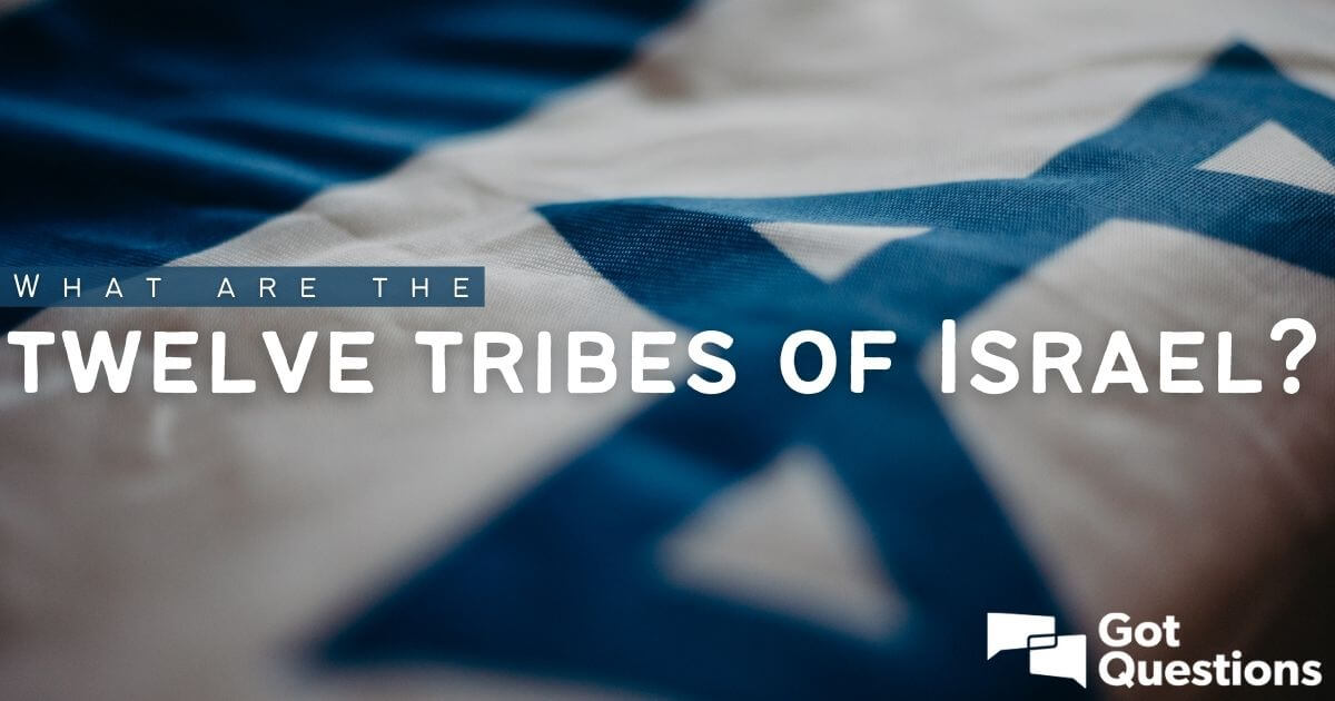 The of tribes were israel of what names the 12 The 12