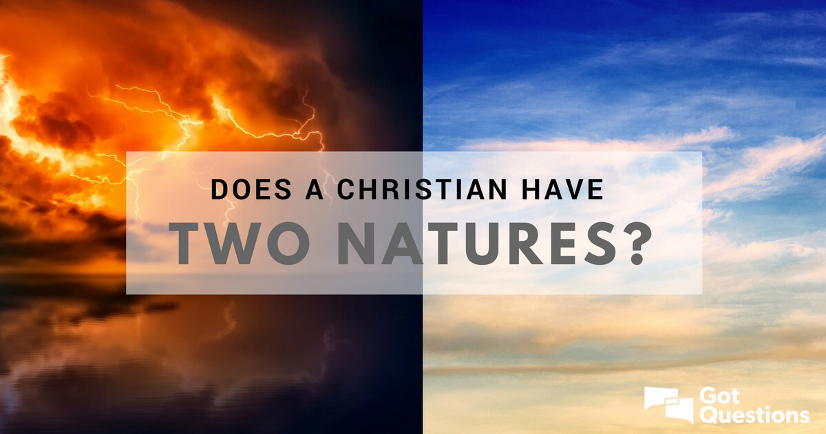 does a christian have two natures