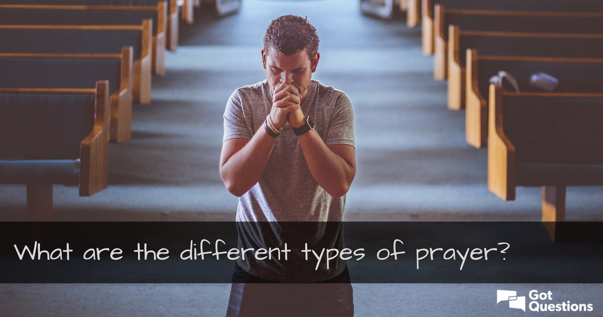 What are the different types of prayer? | GotQuestions org