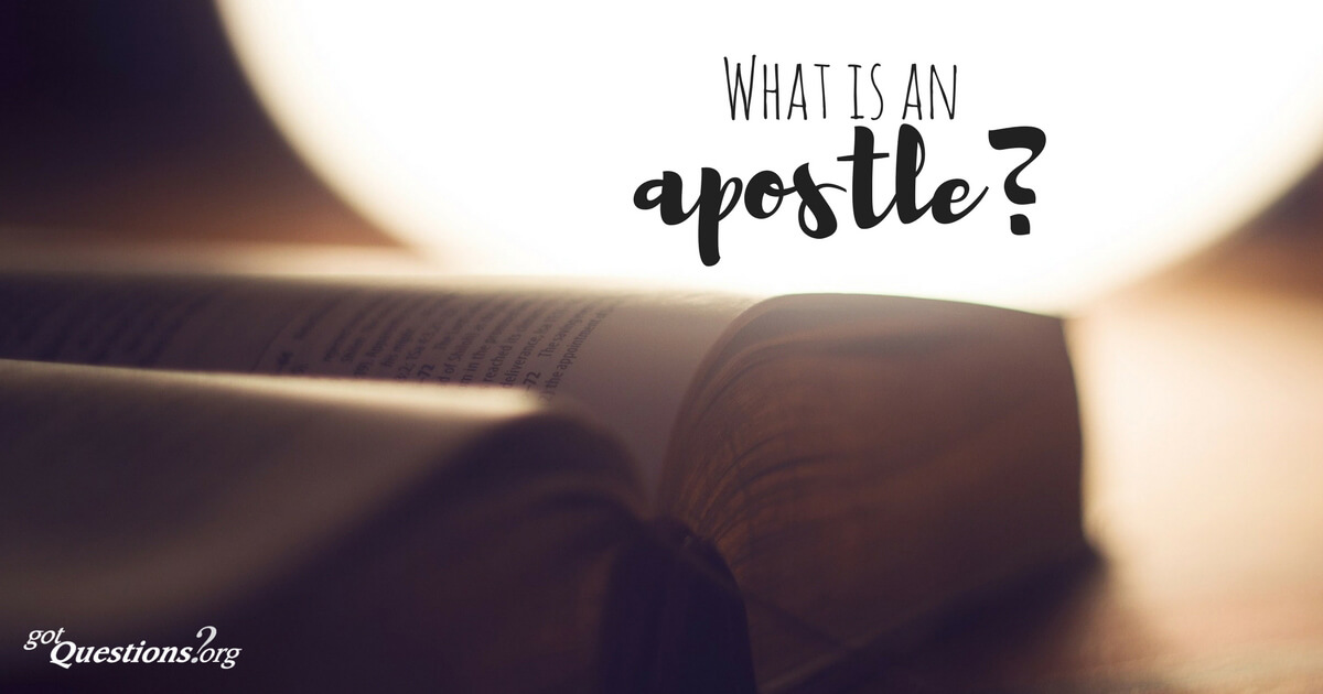 What is an apostle? | GotQuestions org