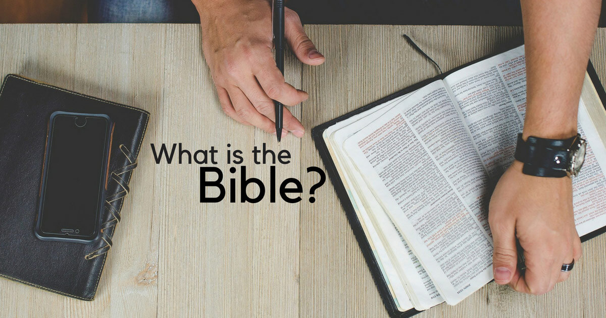 What is the Bible? | GotQuestions org