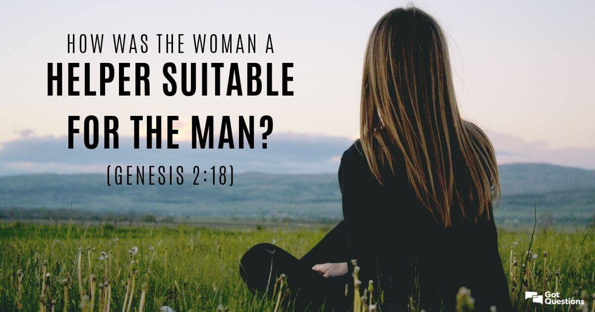 How was the woman a helper suitable for the man (Genesis 2:18