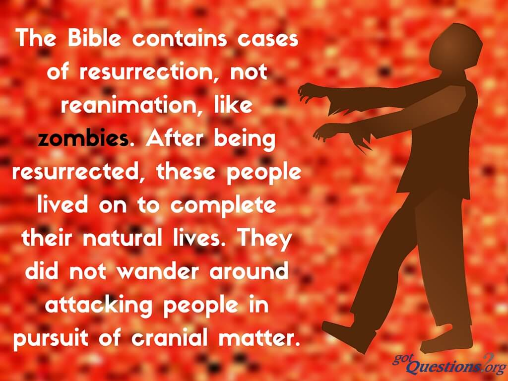 Life And Death Quotes From The Bible What Does The Bible Say About Zombies