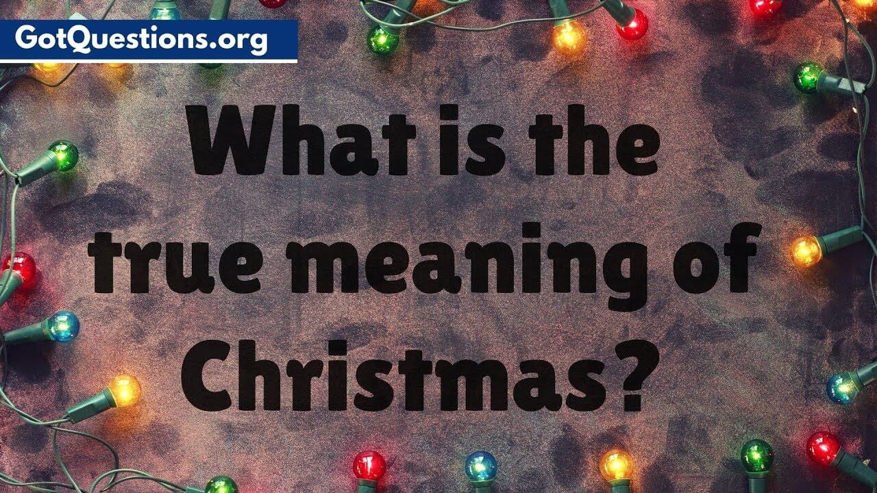 What is the true meaning of Christmas?