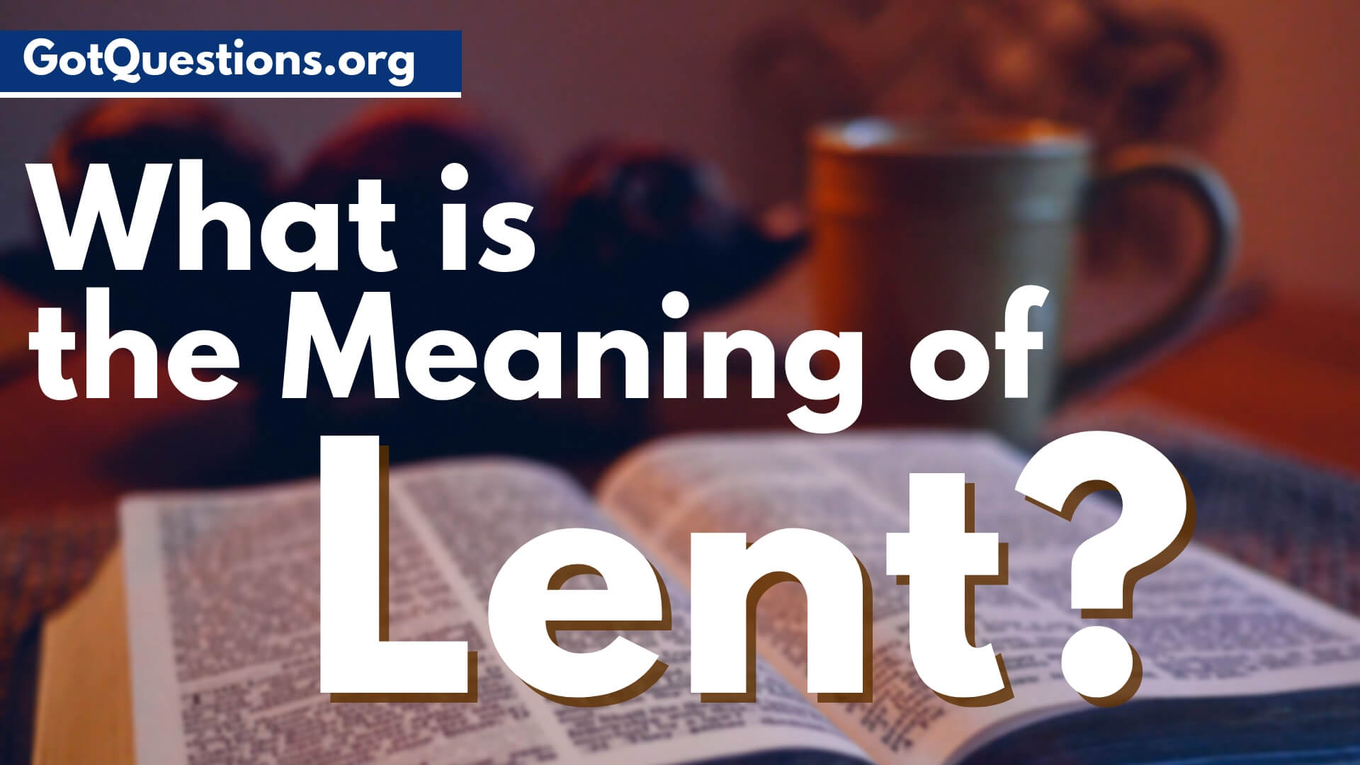 What Is The Meaning Of Lent