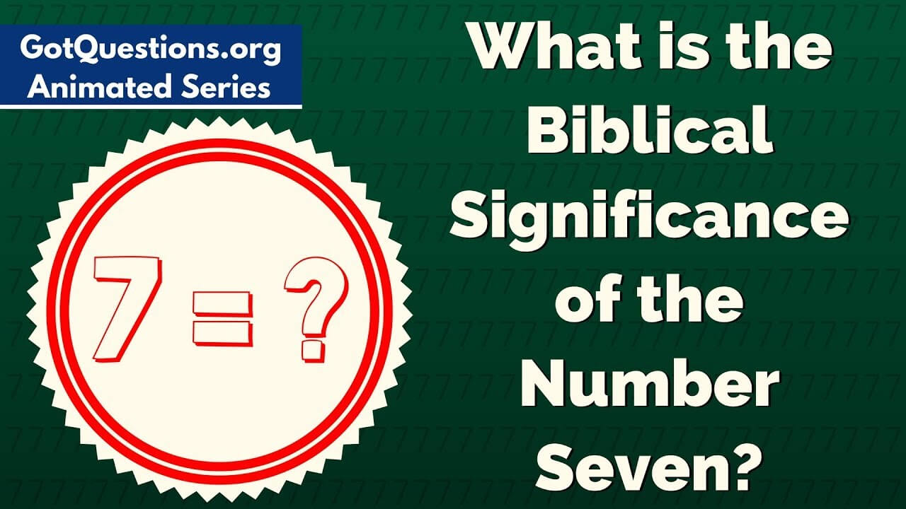 What Is The Biblical Significance Of The Number Seven7