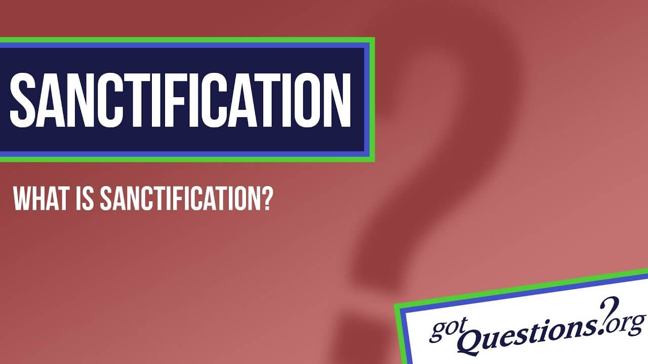Sanctification is the process of spiritual maturity