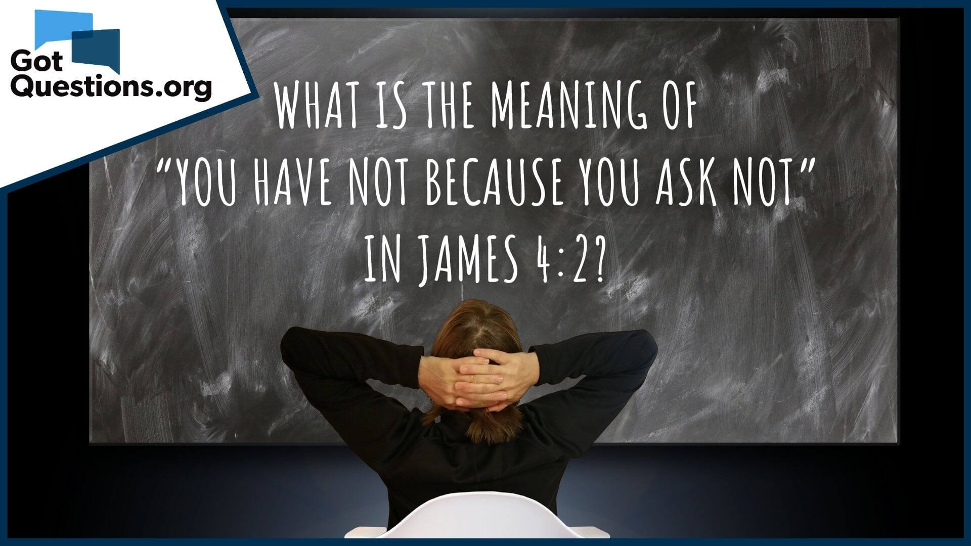 What Is The Meaning Of You Have Not Because You Ask Not In James 4 2 Gotquestions Org James wrote to believers who seemed to have quite a few problems with their behavior. what is the meaning of you have not because you ask not